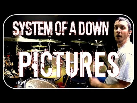 SOAD - Pictures - Drum Cover