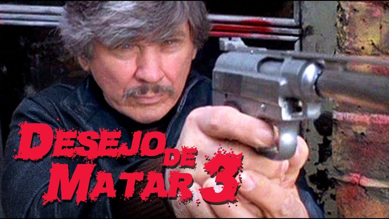 Desejo De Matar 3 Duas Dublagens Tv Aberta E Tv Paga Youtube