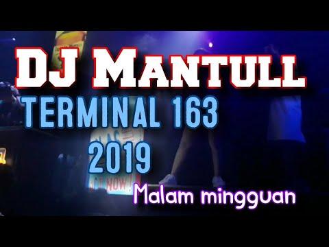 DJ MANTUUUULLLLLL 2019 TERMINAL 163. GOYANG SAMPAI PAGI