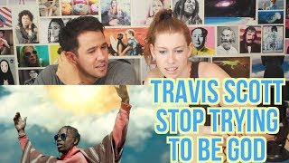 TRAVIS SCOTT - Stop Trying To Be God - REACTION