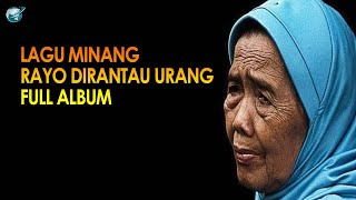 lagu minang rayo dirantau urang full album2020( tangih dihari rayo, rayo talampau, ratok anak rantau