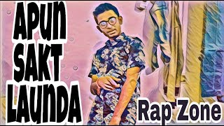 Apun Sakt Launda | New Rap Song 2019 | Rap Zone