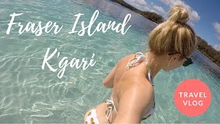 THE BEST 3 DAYS OF MY LIFE | Fraser Island