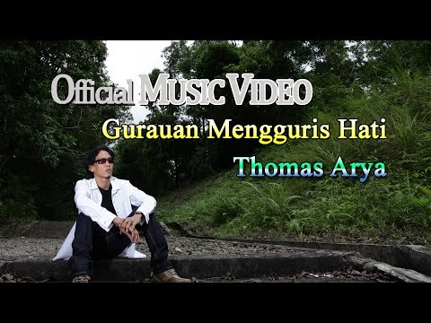 Thomas Arya - Gurauan Mengguris Hati [Official Music Video HD]