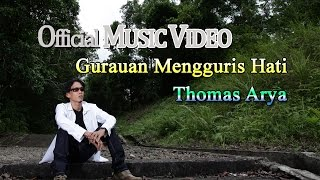 Thomas Arya Gurauan Mengguris Hati Official Music Video HD