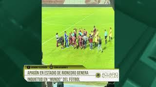 """Apagón en estadio de Rionegro genera inquietud en """"mundo"""" del fútbol"""