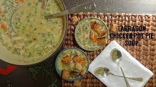 Skinny Tarragon Chicken Pot Pie Soup Recipe