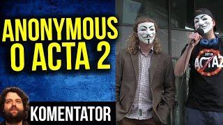 Anonymous przeciw Acta 2 .0 -  Wywiad / Komentator