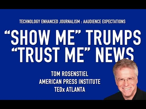 "THE CHANGE FROM ""TRUST ME"" JOURNALISM TO ""SHOW ME"