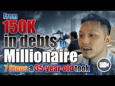 From 150K in debts to Millionaire 丨7 Steps a 35-year-old took