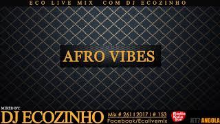 Afro Vibes (Naija Style) Mix Vol. I  2017 - Eco Live Mix Com Dj Ecozinho