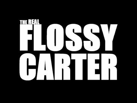 Flossy Carter Video Intro