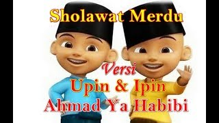 Sholawat Ahmad Ya Habibi Versi Upin dan Ipin lirik Nissa Sabyan Ahmad Ya Habibi Versi Upin ipin