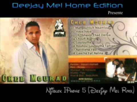 Cheb Mourad - Njiblek IPhone 5 Deejay Mel Rmx