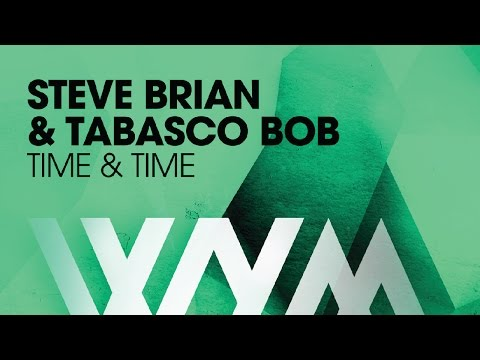 Steve Brian & Tabasco Bob - Time & Time (Radio Edit)