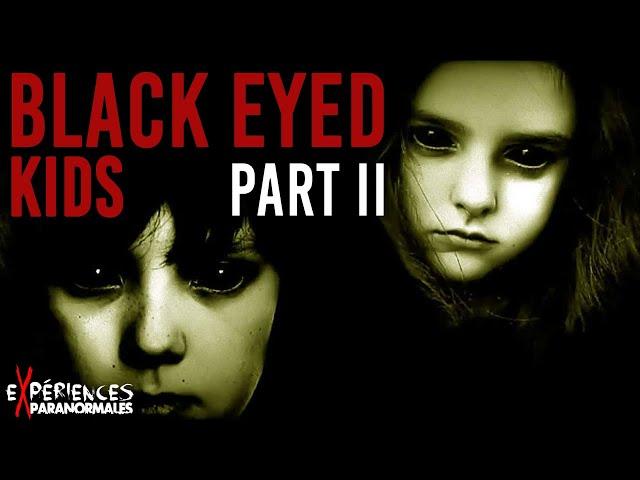 🔴LES ENFANTS AUX YEUX NOIRS ! – Le mystère BLACK EYED KIDS ! #02