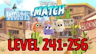 Angry Birds Match - LEVEL 241-256 - MILD WEST - DESIGNER COCO,RECORDING ROY - Gameplay - EP20
