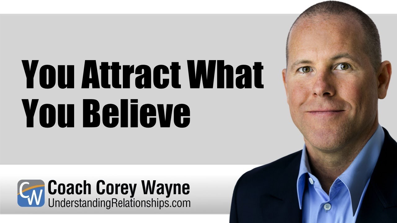 You Attract What You Believe