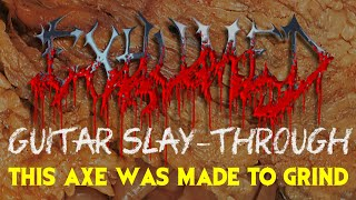 Exhumed THIS AXE WAS MADE TO GRIND Guitar Play Through
