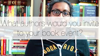 So... what authors would you invite to your book event?