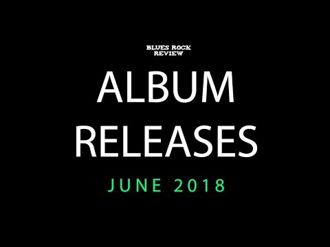 Album Releases: June 2018