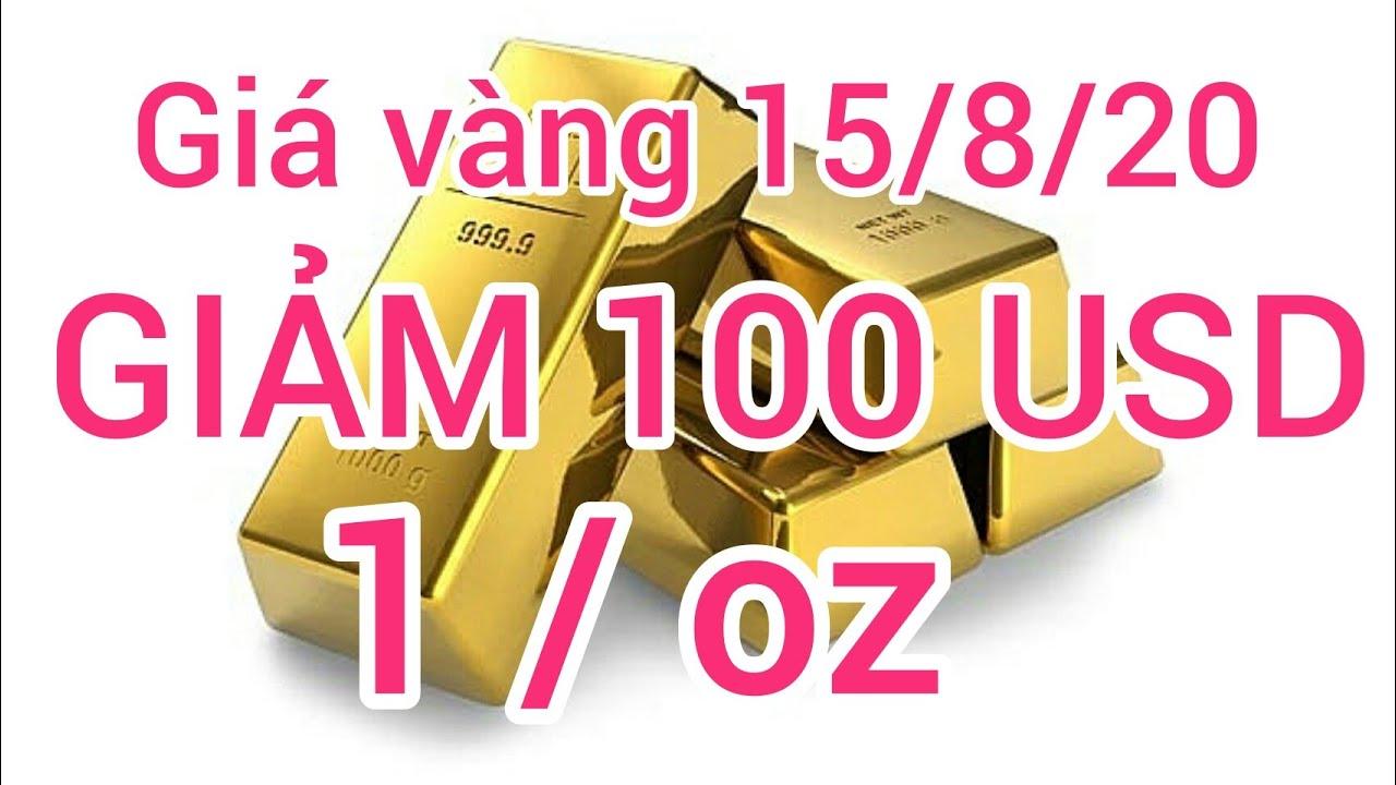 giá vàng hôm nay ngày 15 tháng 8 năm 2020. giá vàng mới nhất vàng giảm 100 USD nhà đầu tư lỗ nặng