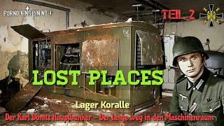 ★ Lost Places (Teil 2│Der Karl Dönitz Hauptbunker-Der lange Weg in den Maschinenraum│Lager Koralle)