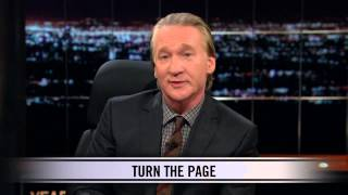 Real Time With Bill Maher: New Rule - Turn the Page (HBO)