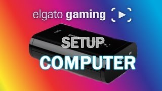 How to Record PC Gameplay with the Elgato Game Capture HD (SOUND AND VIDEO)