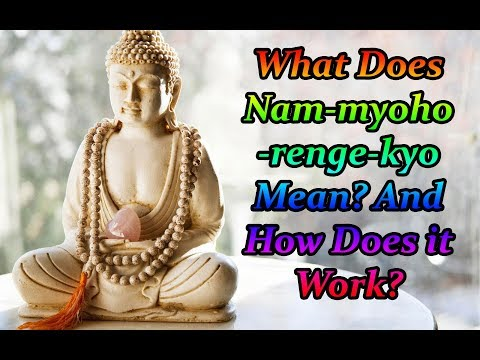 What Does Nam-myoho-renge-kyo Mean? And How Does it Work?