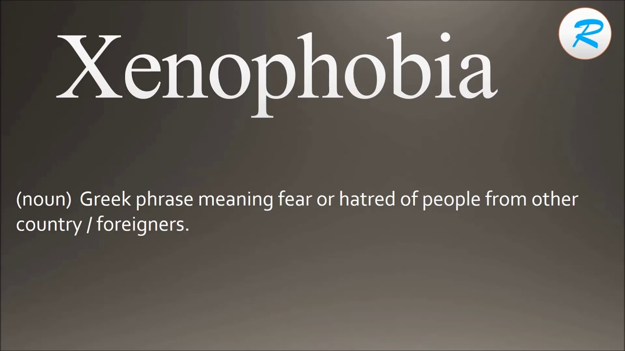 Xenophobia is what the meaning and definition of a word is 34