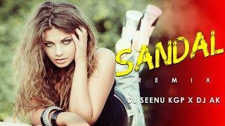 Sandal (Remix) - Dj Seenu Kgp X Dj Ak
