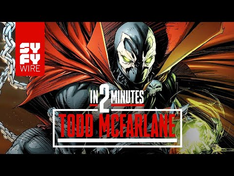 Todd McFarlane In 2 Minutes | SYFY WIRE