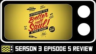 Better Call Saul Season 3 Episode 5 Review & After Show | AfterBuzz TV