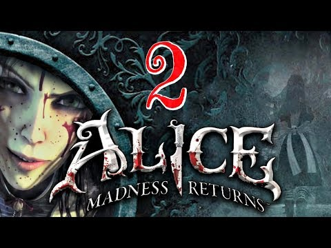 MORE DANGEROUS THAN EVER BEFORE ► Alice Madness Returns #2