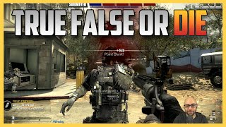 New Mode: True, False, or DIE. How many did you get right? (Call of Duty Ghosts)