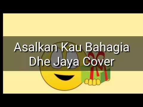 asalkan-kau-bahagia--dhejaya-cover-official