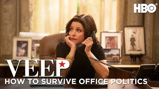 Veep: How to Survive Office Politics | HBO