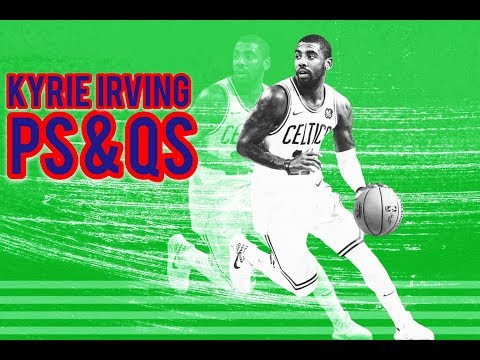 Kyrie Irving - Ps & Qs (2018 Mix)