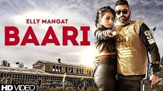 Baari FULL SONG - Elly Mangat Gurlez Akhtar New Punjabi Song 2017