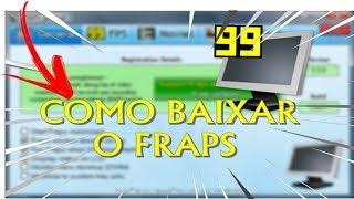COMO BAIXAR FRAPS CRACKEADO E CONFIGURAR (2018,2019)