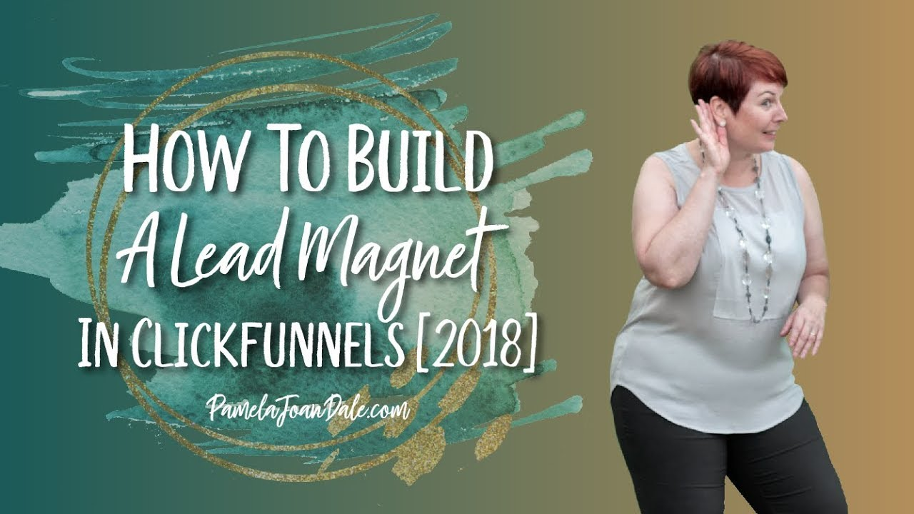 How To Build A Lead Magnet Funnel In Clickfunnels [2018]