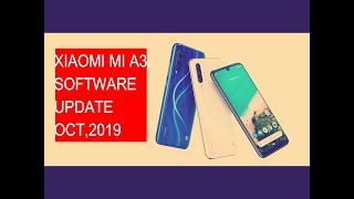 Xiaomi Mi A3 Software Update October 2019 Feat Mi A2 And Mi A2 Lite