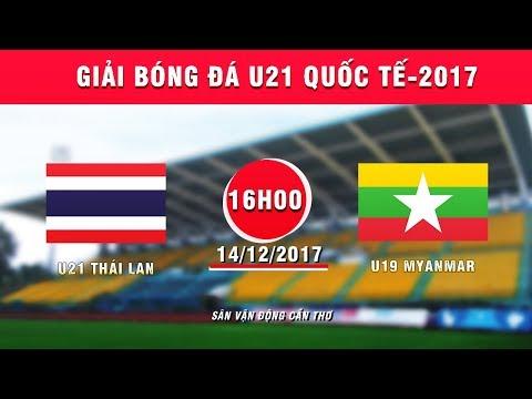 FULL | U21 Thái Lan vs U21 Myanmar | Tranh hạng 3 Giải Bóng đá U21 Quốc tế Báo Thanh niên 2017