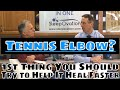 Tennis Elbow? First Thing You Should Try to Help It Heal Faster