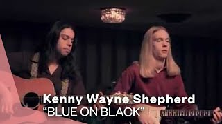 Kenny Wayne Shepherd  - Blue on Black (Official Music Video)