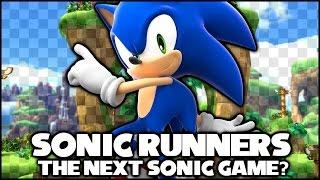 Sonic Runners - The Next Sonic 2015 Game? (RUMOR)