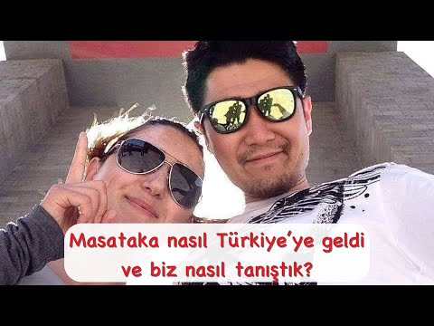 Masataka Türkiye'ye Nasıl Geldi Ve Biz Nasıl Tanıştık.
