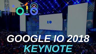 Watch Full Google IO 2018 Keynote In Just 15 Minutes