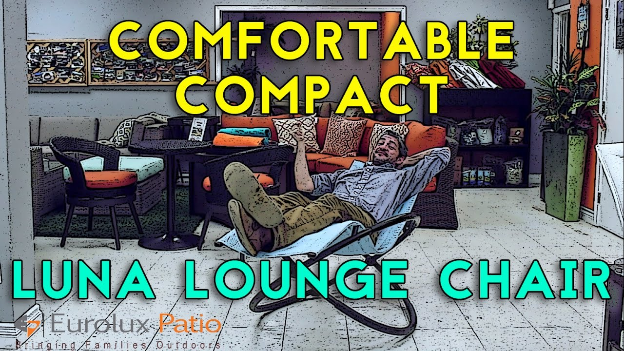 The Most Comfortable U0026 Compact Outdoor Lounge Chair || Luna Lounge Chair  From Eurolux Patio   YouTube